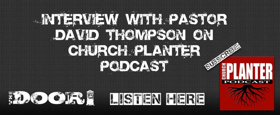 Church Planter Podcast interview with David Thompson